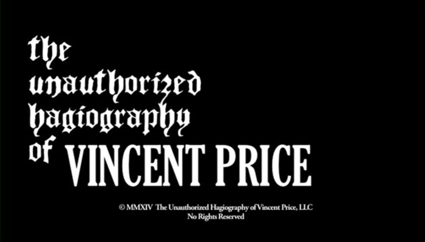 ScreenAnarchy Presents: THE UNAUTHORIZED HAGIOGRAPHY OF VINCENT PRICE