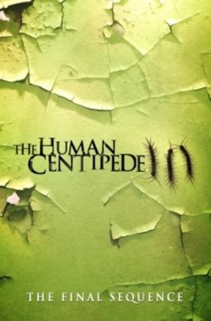 THE HUMAN CENTIPEDE 3 Trailer Assembles A Cast Of Hundreds
