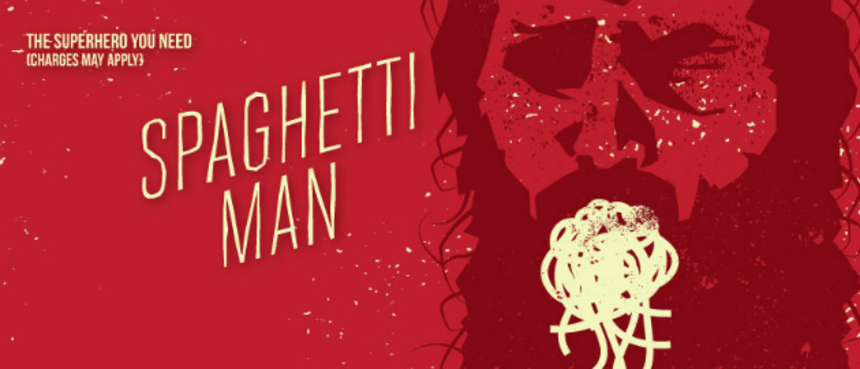 Dallas 2016 Review: SPAGHETTIMAN, How Superheroes Get Paid