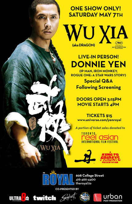 Hey, Toronto! Meet Donnie Yen In Person At The Royal's Screening Of WU XIA!