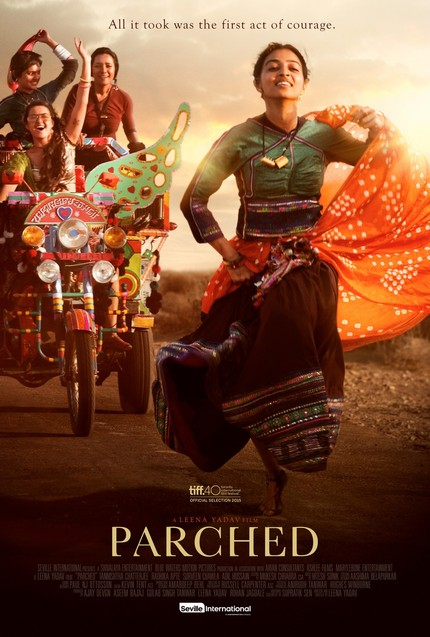 NY Indian Film Fest 2016 Review: PARCHED Pleads For Peace And Equality In The Face Of Violence
