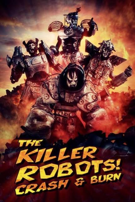 THE KILLER ROBOTS! CRASH AND BURN Indie Robo-Spectacle Arrives July 15th!