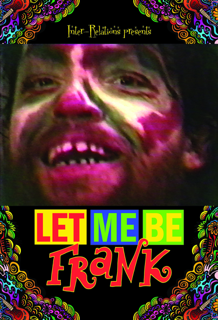 LET ME BE FRANK, a new web documentary video series on the life and art of Frank Moore