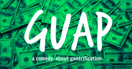 Crowdfund This: GUAP, A Delicious, In The Heights Gentrification Comedy