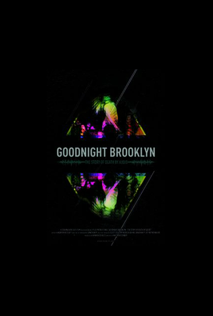 Review: GOODNIGHT BROOKLYN - THE STORY OF DEATH BY AUDIO, Living, Breathing, Fiery Passion
