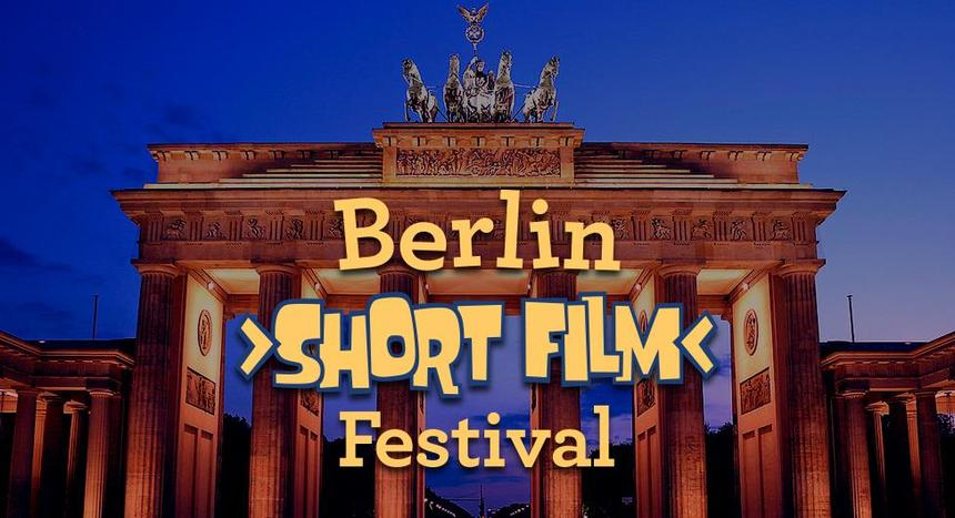 BERLIN SHORT FILM FESTIVAL EXHIBITS FINE FILMMAKING TALENT - SUBMISSIONS OPEN FOR SUMMER 2017
