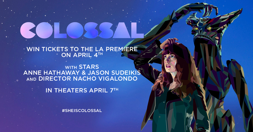 Hey LA! Win Tickets To The LA Premiere Of Nacho Vigalondo's COLOSSAL!