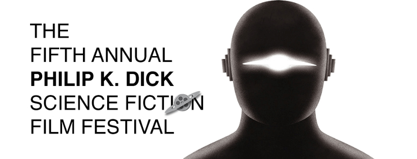 Festival Watch: The Fifth Annual Philip K. Dick Science Fiction Film Festival