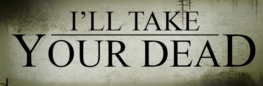 I'LL TAKE YOUR DEAD: New Horror From Black Fawn Films Begins Production
