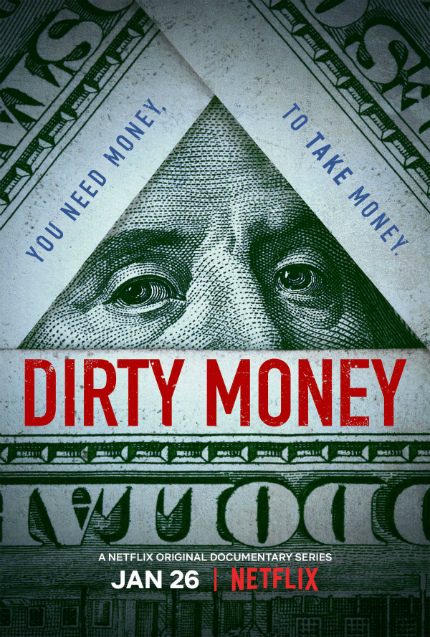 Notes on Streaming: DIRTY MONEY, Six More Reasons to Get Angry