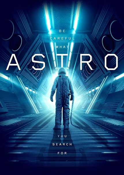 ASTRO: Watch This Exclusive Clip From The Indie Sci-Fi Action Flick