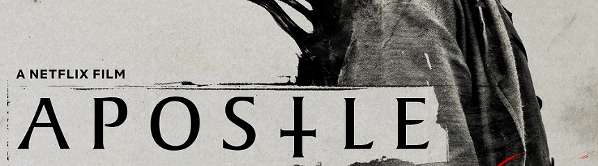 APOSTLE: Netflix Debuts Key Art For Gareth Evans' Occult Thriller