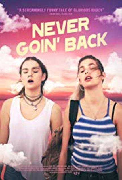 REVIEW: Never Goin' Back examines the raunchy bond of alienated female friendship set against the backdrop of the doldrums