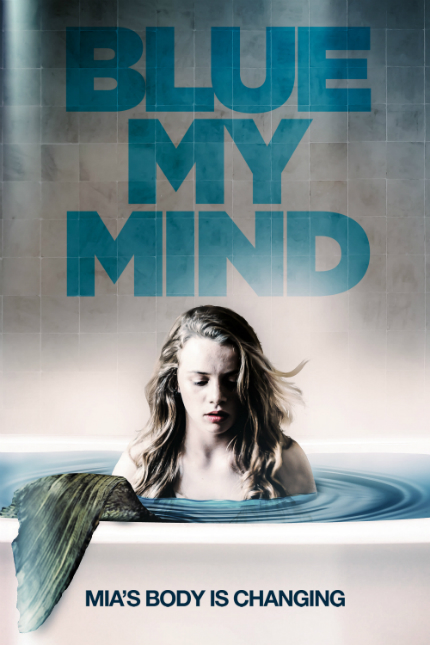 Review: BLUE MY MIND Confidently Portrays Adolescence in a Subversive Fairy Tale