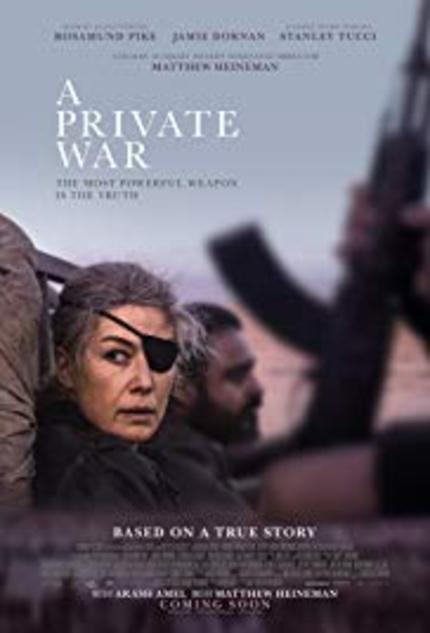 REVIEW: A Private War skillfully uncovers the public battles of resilient spitfire journalist Marie Colvin reporting on the front lines