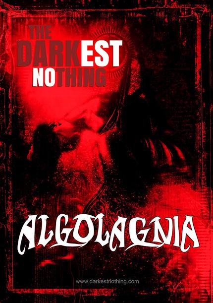 "Introduction of the book, soon to be a movie, ""The Darkest Nothing: Algolagnia"""