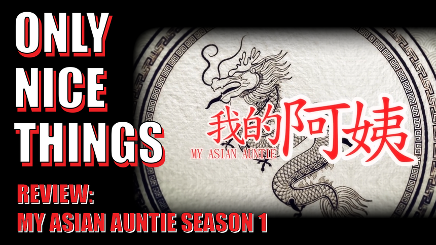 My Asian Auntie Season 01 Review: What If Madea Could Kick Your @$$?