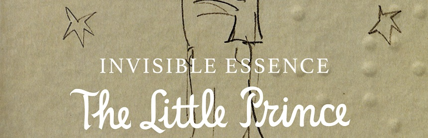 INVISIBLE ESSENCE: THE LITTLE PRINCE: Brand New Poster For Acclaimed Documentary