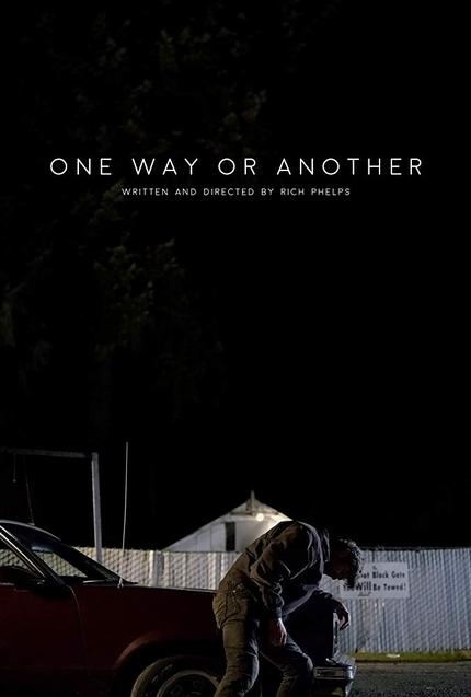 ONE WAY OR ANOTHER: Rich Phelps' Neo Noir Short Film Debuts Online