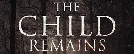THE CHILD REMAINS: Poster And Trailer Premiere For Canadian Horror Flick