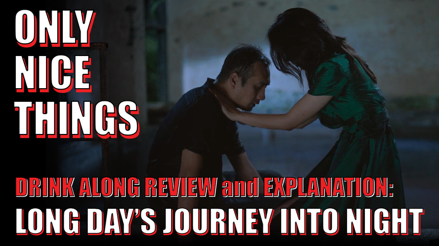 Drink Along Review and Explanation: Long Day's Journey Into Night – Bi Gan's Dream-like Tale Is Intentionally Disjointed But Left Me Wanting Answers