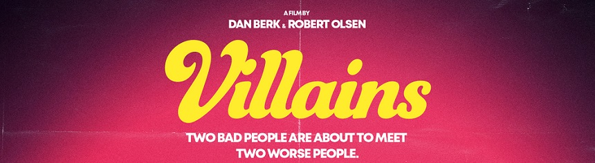 VILLAINS: Official Trailer And Poster For The Horror-Comedy Pops by For a Visit