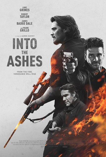 INTO THE ASHES Blu-ray Giveaway: Action Flick Starring Luke Grimes, Robert Taylor, James Badge Dale and Frank Grillo