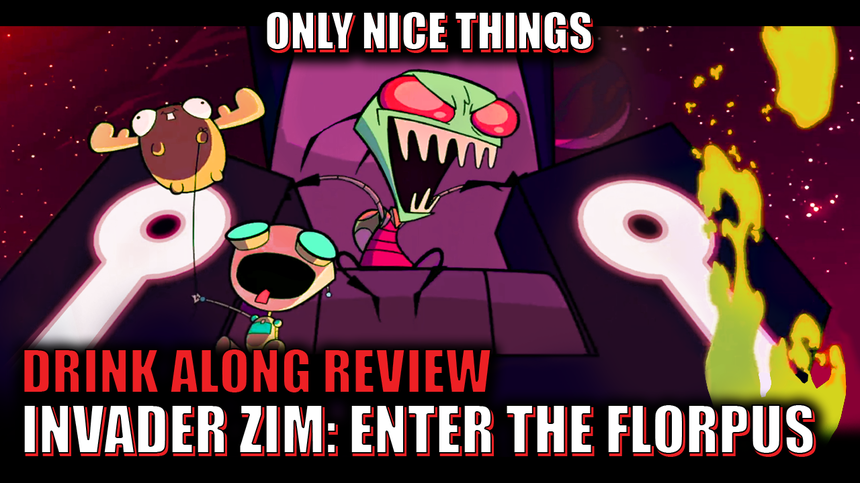 Drink Along Review – Invader Zim: Enter the Florpus – Should You Pull Out or Continue Deeper into the Insanity of Jhonen Vasquez's Cartoon Movie?