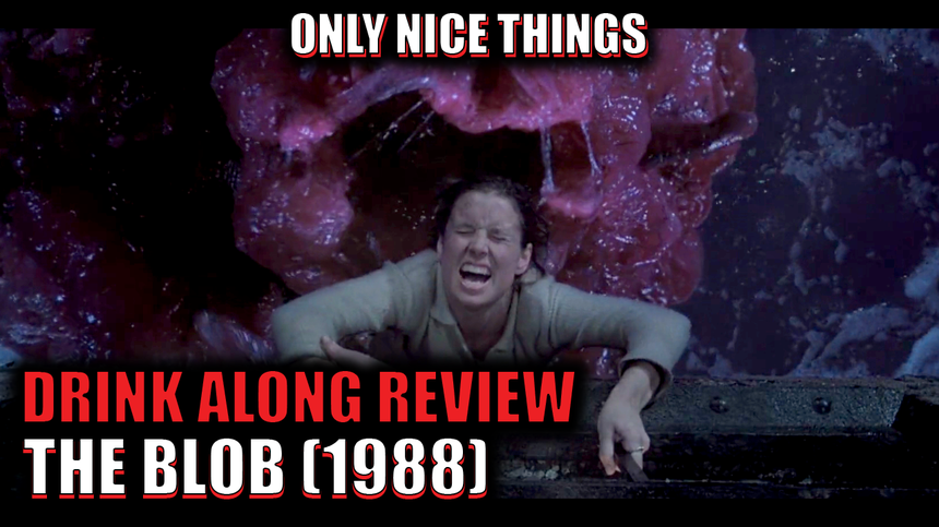 Drink Along Review – The Blob (1988) – Slick and Slimy Kills Using Practical Special Effects
