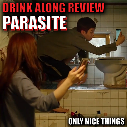 Drink Along Review – Parasite – Bong Joon-Ho Knows How To Get Under Your Skin