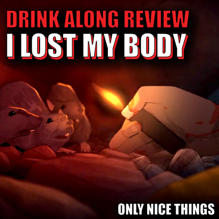 "Drink Along Review: ""I Lost My Body"" - Give This Film a Hand"