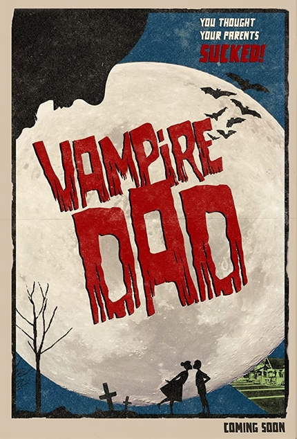 Exclusive Trailer Premiere: VAMPIRE DAD, Retro Horror Comedy