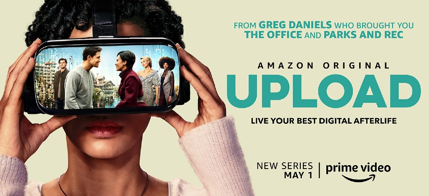 Now Streaming: UPLOAD, The Afterlife, With Light Comedy, Drama and Romance