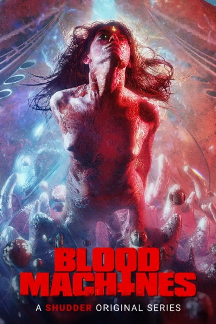 Now Streaming: BLOOD MACHINES, Bold, Naked Ambition