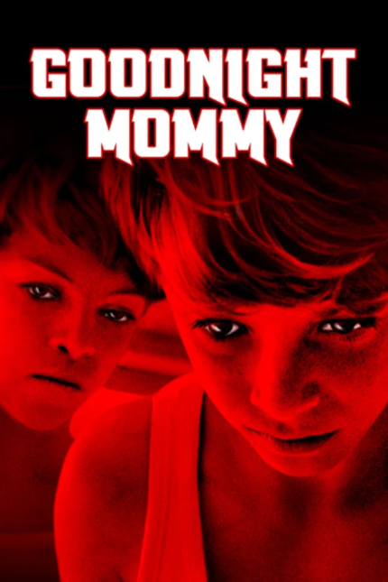 Now Streaming: GOODNIGHT MOMMY Chills to the Bone