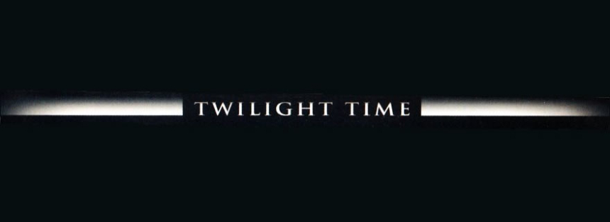 Twilight Time Movies: Here Comes the Night