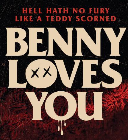 BENNY LOVES YOU Trailer: Check Out This Killer Doll Horror Comedy From The UK