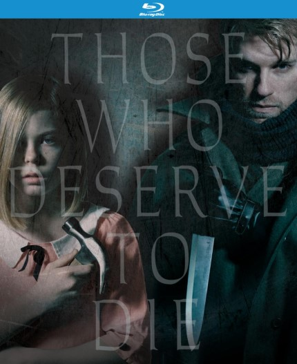 Unnerving THOSE WHO DESERVE TO DIE Trailer Heralds Upcoming Release