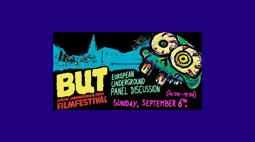 BUT Film Festival 2020: Join The European Underground Panel Discussion!