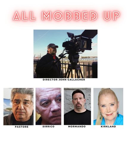 Action Star Paul Mormando Joins John Gallagher's Mob Comedy 'All Mobbed Up' With Tony Sirico,Vincent Pastore & Golden Globe winner Sally Kirkland