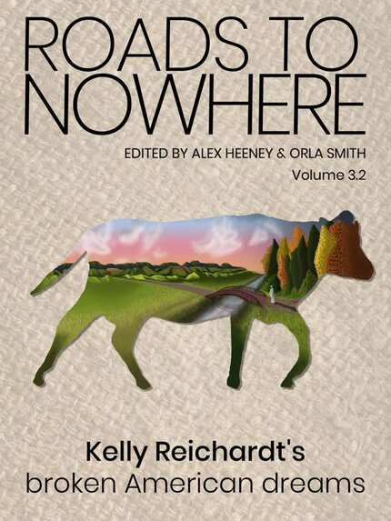 Book Review: ROADS TO NOWHERE, An Intimate Look at the Films of Kelly Reichardt, or, It's All About the Cow