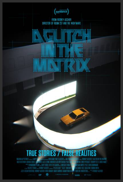 Rodney Ascher's New Doc A GLITCH IN THE MATRIX, Watch The Official Trailer. Out Now... Virtually