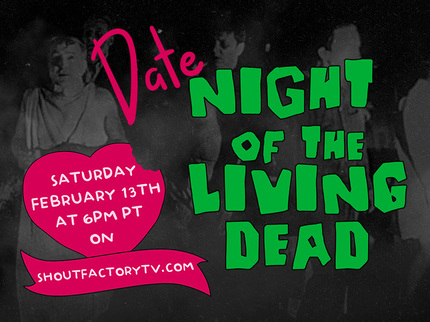 Shout! Factory TV Presents Date Night of the Living Dead Valentine's Day Marathon