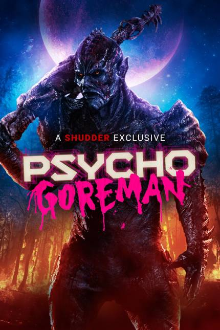 PG PSYCHO GOREMAN: Steve Kostanski's Smash Hit Premiering on Shudder in May