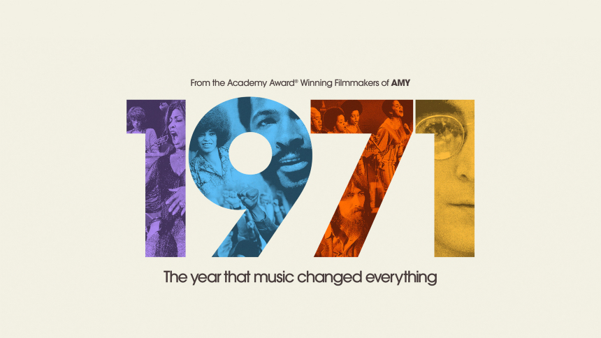 Now Streaming: 1971, THE YEAR THAT MUSIC CHANGED EVERYTHING Dives Deep